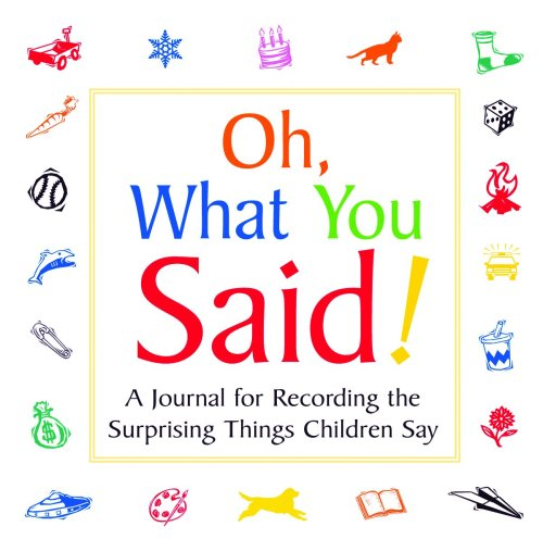 9781550464856: Oh, What You Said!: A Journal for Recording Surprising Things Children Say