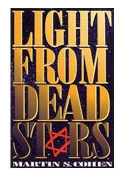 Light from Dead Stars: Cohen, Martin S.