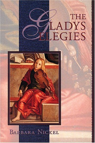The Gladys Elegies: Nickel, Barbara