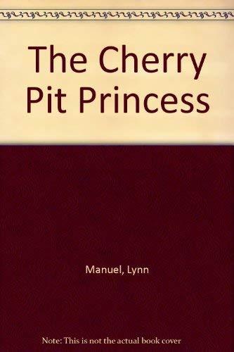 The Cherry Pit Princess: Manuel, Lynn