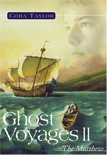 Ghost Voyages II: The Matthew: Cora Taylor