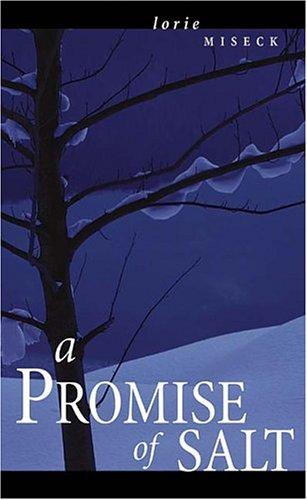 A Promise of Salt: Lorie Miseck