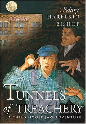 9781550502701: Tunnels of Treachery (Moose Jaw Adventure Series)