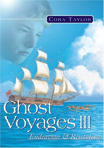 Ghost Voyages 3: Endeavour & Resolution: Taylor, Cora