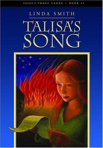 Talisa's Song (Tales of Three Lands) (1550503278) by Linda Smith