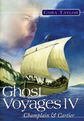 Ghost Voyages IV: Champlain and Cartier: Taylor, Cora
