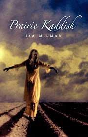 Prairie Kaddish: Milman, Isa