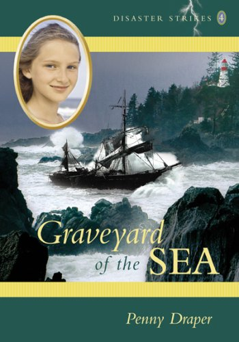 Graveyard of the Sea (Disaster Strikes): Penny Draper