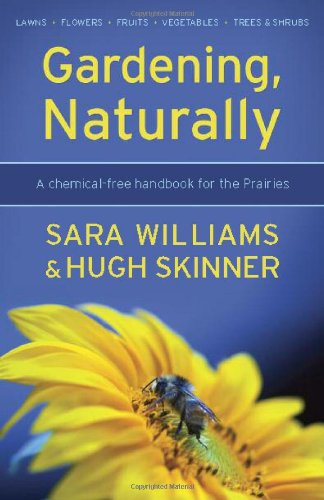 Gardening, Naturally: A Chemical-Free Handbook for the: Williams, Sara; Skinner,