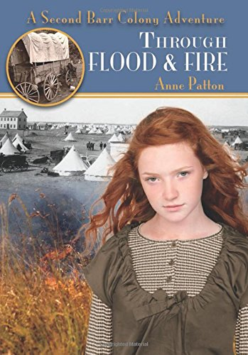 9781550506402: Through Flood and Fire: A Second Barr Colony Adventure