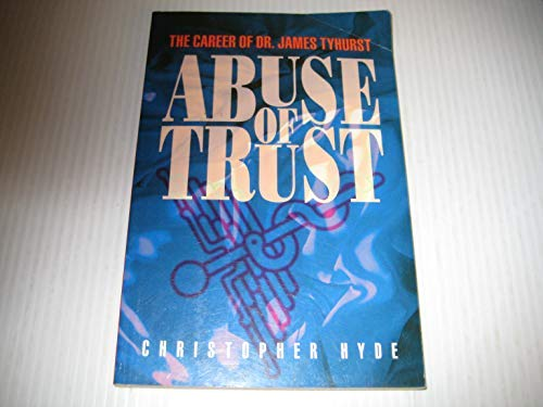 9781550540062: Abuse of trust: The career of Dr. James Tyhurst