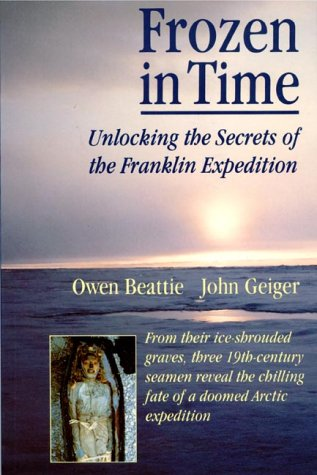 9781550540482: Frozen in Time: Unlocking the Secrets of the Franklin Expedition