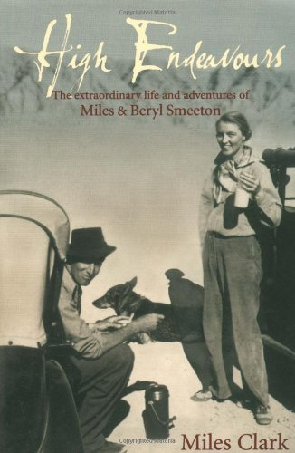 9781550540581: High Endeavours: The Extraordinary Life and Adventures of Miles & Beryl Smeeton