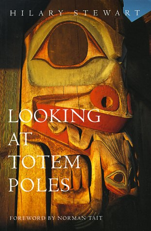 LOOKING AT TOTEM POLES. With a Foreword by Norman Tait.