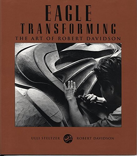 9781550540994: Eagle Transforming: The Art of Robert Davidson