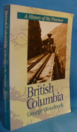 9781550541274: British Columbia: A history of the province