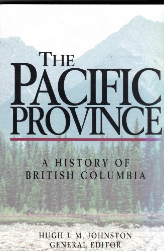 9781550541939: Pacific Province: A History of British Columbia