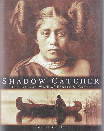 9781550542356: Shadow Catcher : The Life and Work of Edward S. Curtis