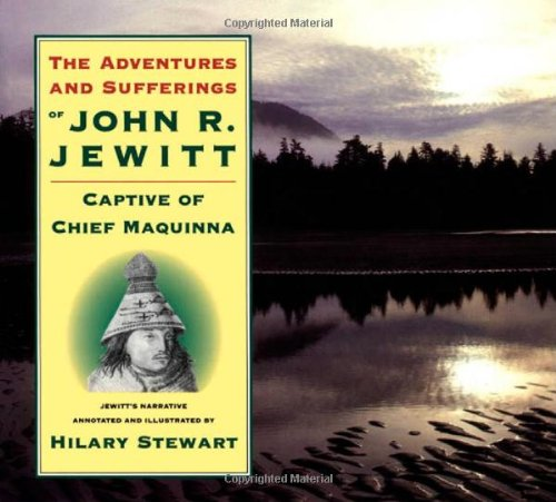 9781550544084: The Adventures and Sufferings of John R. Jewitt: Captive of Maquinna