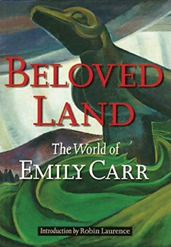 9781550544749: Beloved Land: The World of Emily Carr