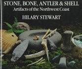 9781550544756: Stone, Bone, Antler and Shell: Artefacts of the Northwest Coast
