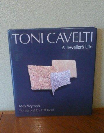 9781550545289: Toni Cavelti: A Jeweller's Life