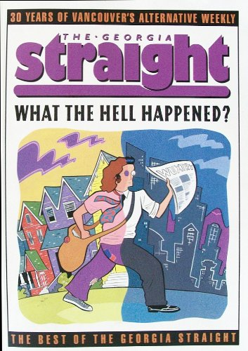 9781550545340: The Georgia Straight: What the Hell Happened