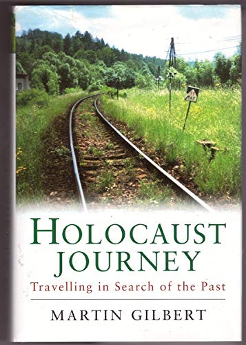 9781550545951: Holocaust Journey: Travelling in Search of the Past