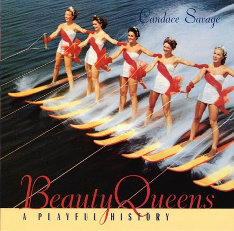 9781550546187: Beauty Queens: A Playful History