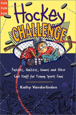 9781550546453: Hockey Challenge: Puzzles, Quizzes, Games and Other Stuff for Young Sports Fan