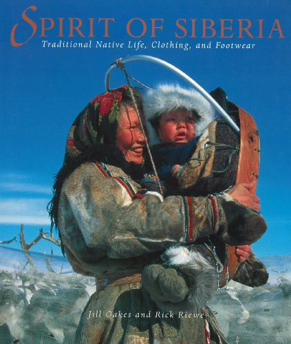 Spirit of Siberia; Traditional Native Life, Clothing and Footwear