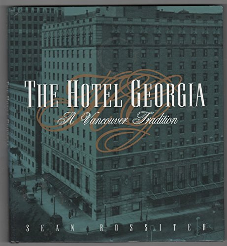 The Hotel Georgia: A Vancouver Tradition