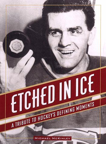 Etched in Ice: A Tribute to Hockey's: Michael McKinley