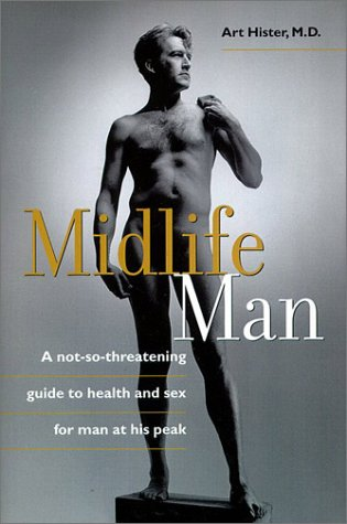 9781550546569: Midlife Man: A Not-So-Threatening Guide To Health And Sex For Man At His Peak