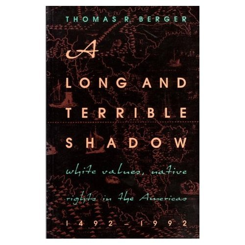 9781550547085: Long and Terrible Shadow, A: White Values, Native Rights in the Americas