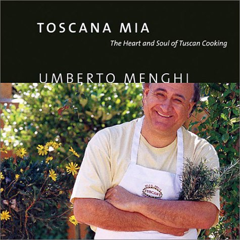 9781550547214: Toscana Mia: The Heart and Soul of Tuscan Cooking
