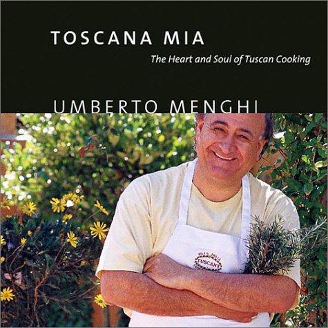 Toscana Mia The Heart & Soul Of Tuscany
