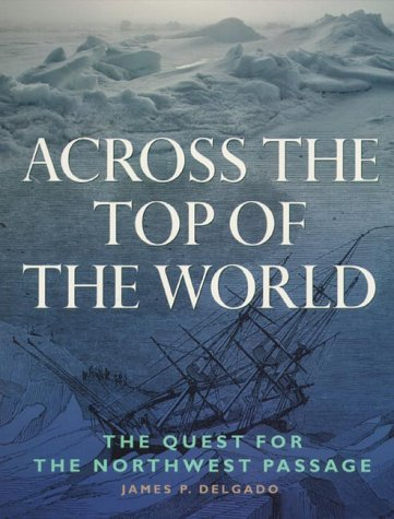 9781550547344: Across the Top of the World: The Quest for the Northwest Passage