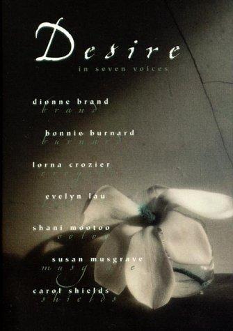 Desire in Seven Voices: Brand, Dionne; Burnard,
