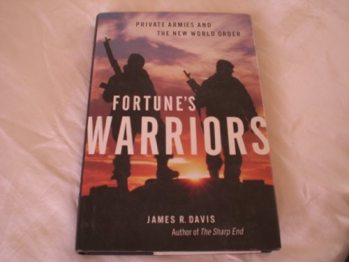 9781550547443: Fortune's Warriors: Private Armies and the New World Order
