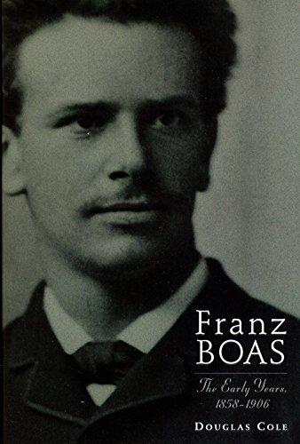 9781550547467: Franz Boas : The Early Years, 1858-1906 [Gebundene Ausgabe] by Cole, Douglas