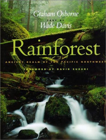 Rainforest: Ancient Realm of the Pacific Northwest: Davis, Wade