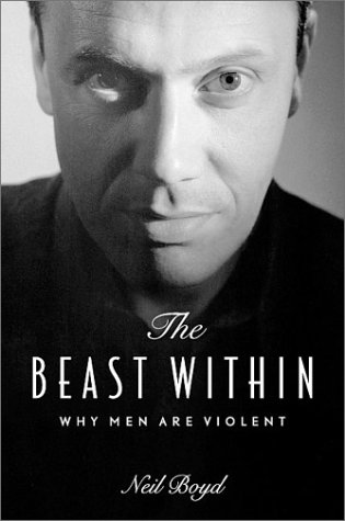 9781550547665: The Beast Within: Why Men Are Violent