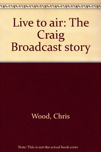 9781550547740: Live to air: The Craig Broadcast story