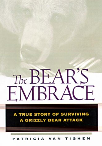 9781550548075: The Bear's Embrace : A True Story of Survival