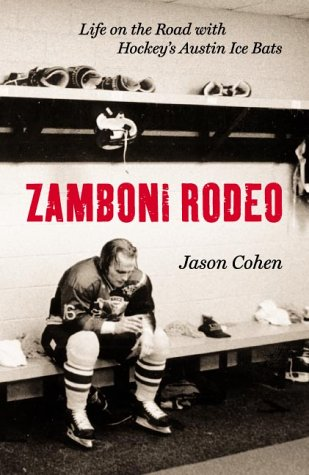 Zamboni Rodeo -- (Inscribed by author -- 1st Edition / 1st Printing): Cohen, Jason