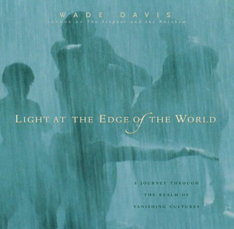 9781550548488: Light at the Edge of the World : A Journey Through the Realm of Vanishing Cultures