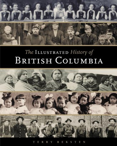 The Illustrated History of British Columbia