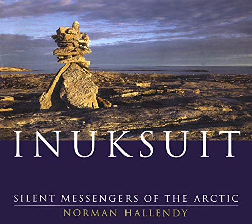 Inuksuit Silent Messengers of the Arctic