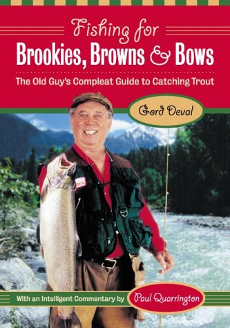 Fishing for Brookies, Browns and Bows : The